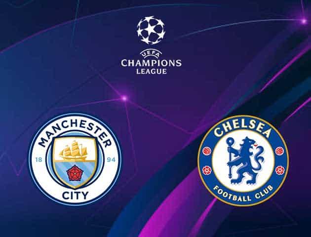 Soi kèo nhà cái Manchester City vs Chelsea, 30/05/2021 - Champions League