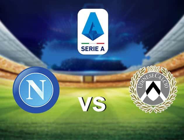 Soi kèo nhà cái Napoli vs Udinese, 12/05/2021 - VĐQG Ý [Serie A]