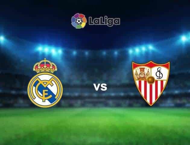 Soi kèo nhà cái Real Madrid vs Sevilla, 10/05/2021 - VĐQG Tây Ban Nha