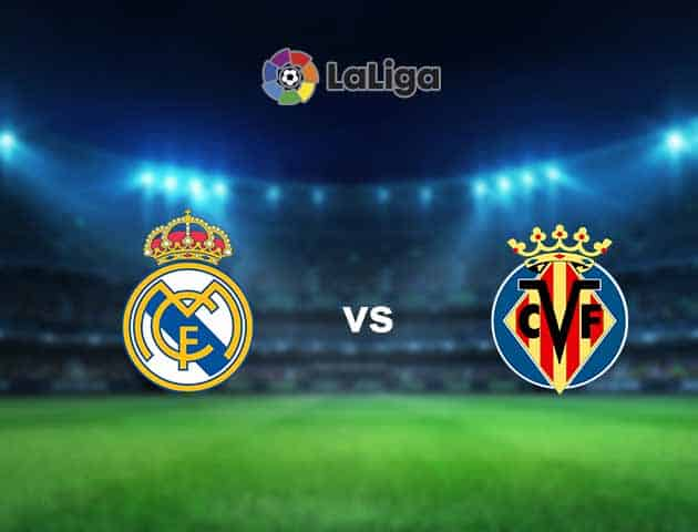 Soi kèo nhà cái Real Madrid vs Villarreal, 22/05/2021 - VĐQG Tây Ban Nha