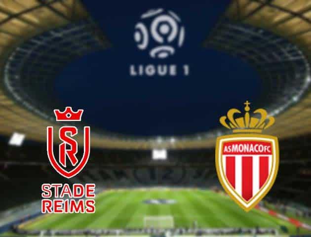 Soi kèo nhà cái Reims vs Monaco, 09/05/2021 - VĐQG Pháp [Ligue 1]