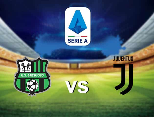 Soi kèo nhà cái Sassuolo vs Juventus, 13/05/2021 - VĐQG Ý [Serie A]