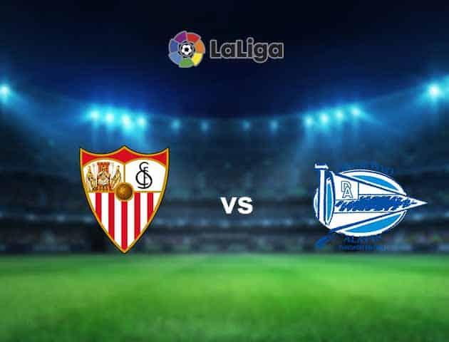 Soi kèo nhà cái Sevilla vs Alaves, 24/05/2021 - VĐQG Tây Ban Nha