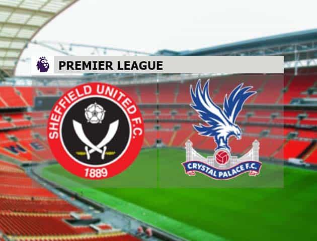 Soi kèo nhà cái Sheffield Utd vs Crystal Palace, 08/05/2021 - Ngoại Hạng Anh