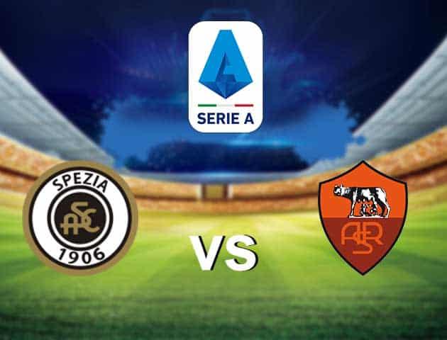 Soi kèo Spezia vs AS Roma, 23/05/2021 - VĐQG Ý [Serie A]