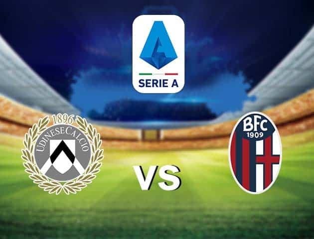 Soi kèo nhà cái Udinese vs Bologna, 08/05/2021 - VĐQG Ý [Serie A]