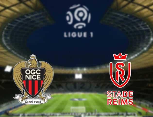 Soi kèo nhà cái Nice vs Reims, 08/08/2021 - VĐQG Pháp [Ligue 1]