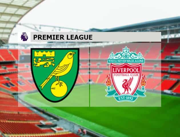 Soi kèo nhà cái Norwich vs Liverpool, 14/08/2021 - Ngoại hạng Anh