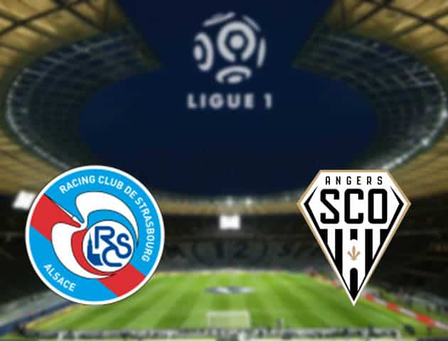 Soi kèo nhà cái Strasbourg vs Angers, 08/08/2021 - VĐQG Pháp [Ligue 1]