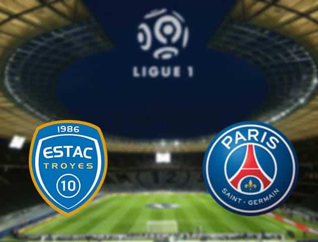 Soi kèo nhà cái Troyes vs Paris SG, 08/08/2021 - VĐQG Pháp [Ligue 1]