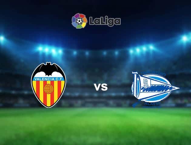 Soi kèo nhà cái Valencia vs Alaves, 28/08/2021 - VĐQG Tây Ban Nha