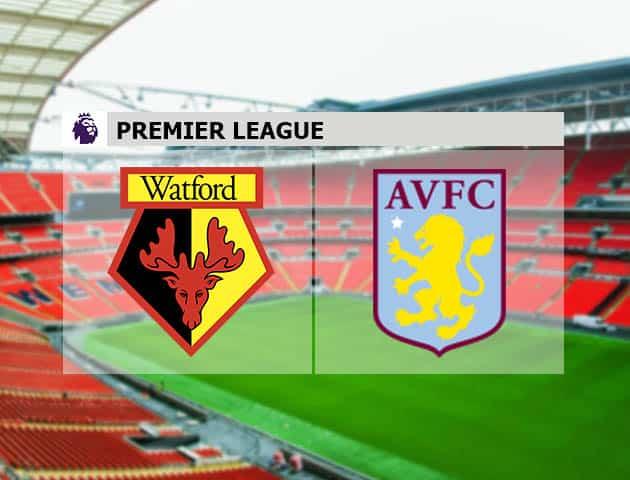 Soi kèo nhà cái Watford vs Aston Villa, 14/08/2021 - Ngoại hạng Anh