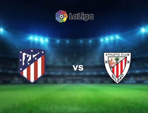 Soi kèo nhà cái Atl. Madrid vs Ath Bilbao, 18/09/2021 - VĐQG Tây Ban Nha