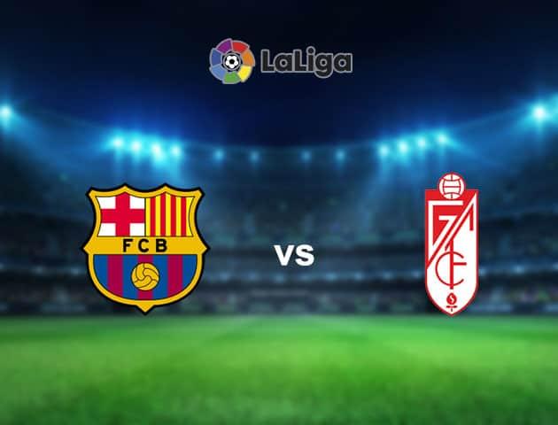 Soi kèo nhà cái Barcelona vs Granada CF, 21/09/2021 - VĐQG Tây Ban Nha