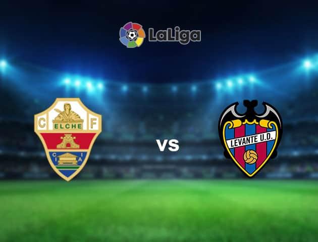 Soi kèo nhà cái Elche vs Levante, 18/09/2021 - VĐQG Tây Ban Nha