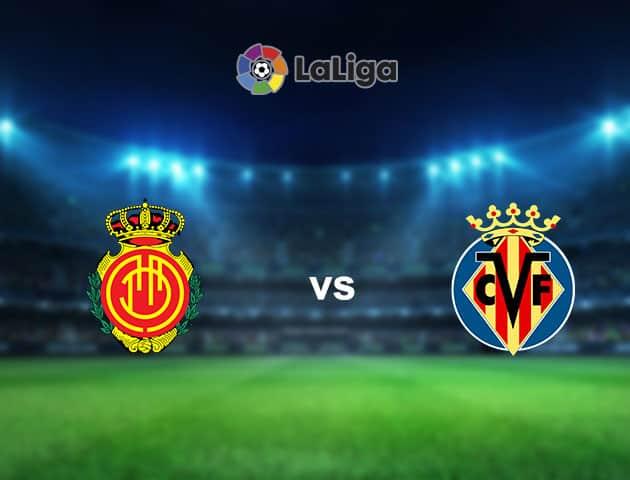 Soi kèo nhà cái Mallorca vs Villarreal, 19/09/2021 - VĐQG Tây Ban Nha