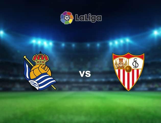 Soi kèo nhà cái Real Sociedad vs Sevilla, 19/09/2021 - VĐQG Tây Ban Nha