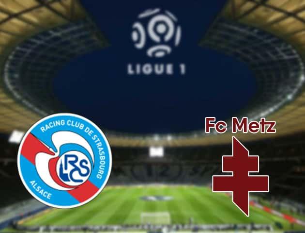 Soi kèo nhà cái Strasbourg vs Metz, 18/09/2021 - VĐQG Pháp