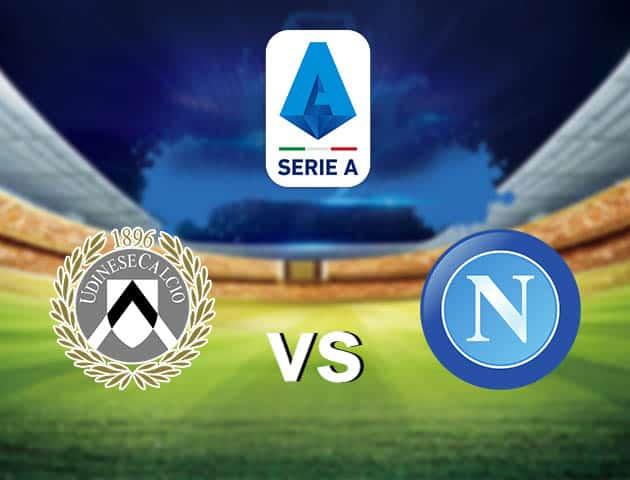 Soi kèo nhà cái Udinese vs Napoli, 21/09/2021 - VĐQG Ý