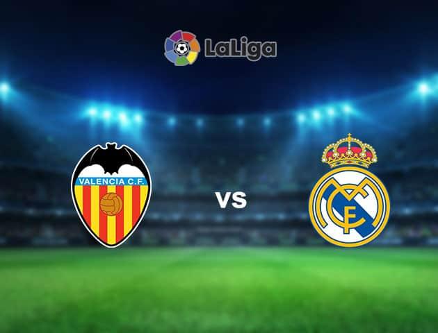 Soi kèo nhà cái Valencia vs Real Madrid, 20/09/2021 - VĐQG Tây Ban Nha